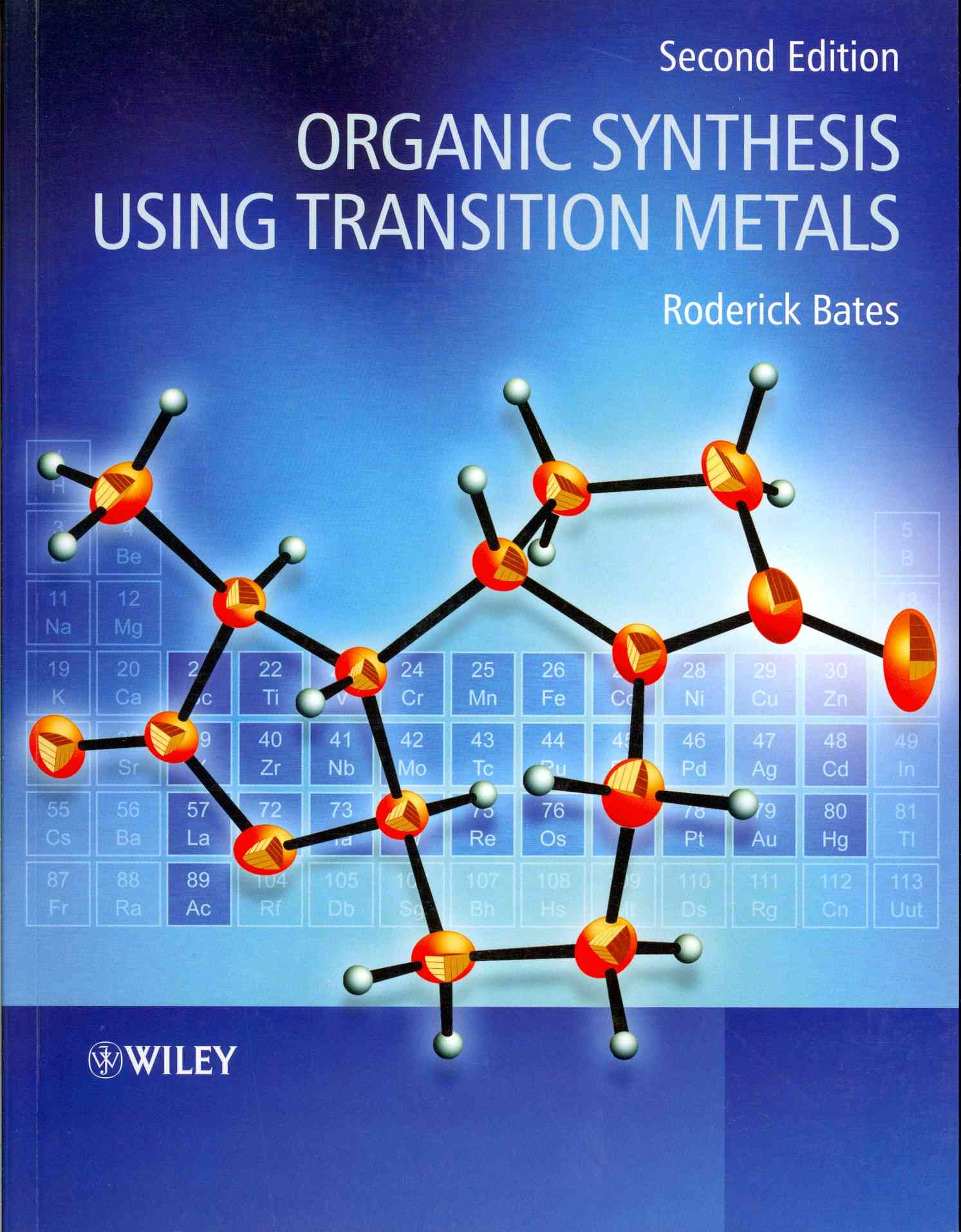 Organic Synthesis Using Transition Metals By Bates, Roderick
